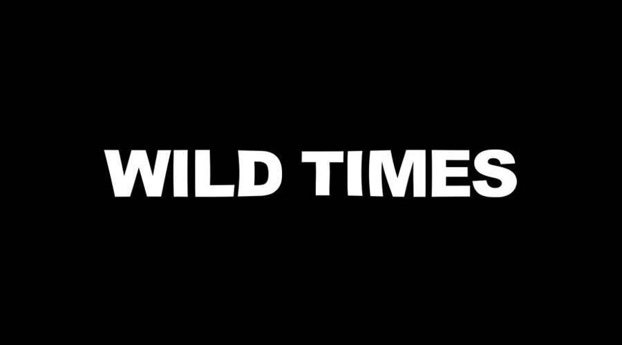 Wild Times Streamed Theatre