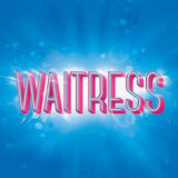 Waitress the musical tour 2021-22 – Waitress tour tickets on sale