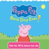 Peppa Pig's Best Day Ever Tour 2022 – Tour schedule and Tickets